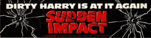 Sudden Impact Dirty Harry Bumper Sticker (1)