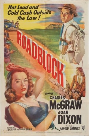 Roadblock US One Sheet poster 1951 with Charles McGraw and Joan Dixon (14)