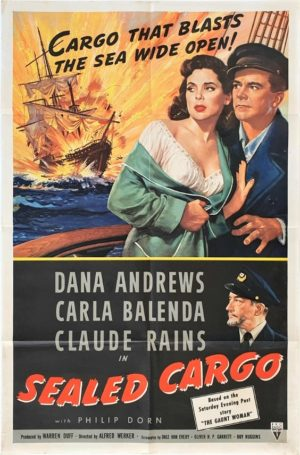 Sealed Cargo 1951 US One Sheet Poster with Dana Andrews, Carla Balenda and Claude Rains