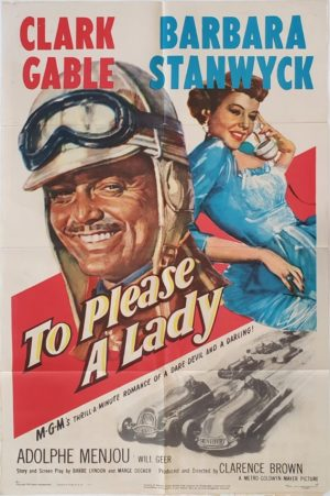 To Please a Lady US One Sheet car racing movie poster with Clark Gable and Barbara Stanwyck (6)